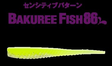 BAKUREE FISH 86